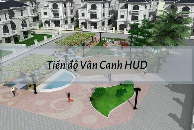 Tiến độ dự án Vân Canh HUD