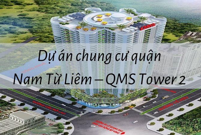Tổng thể dự án chung cư quận Nam Từ Liêm: QMS Tower 2 – Khu đô thị Vân Canh HUD