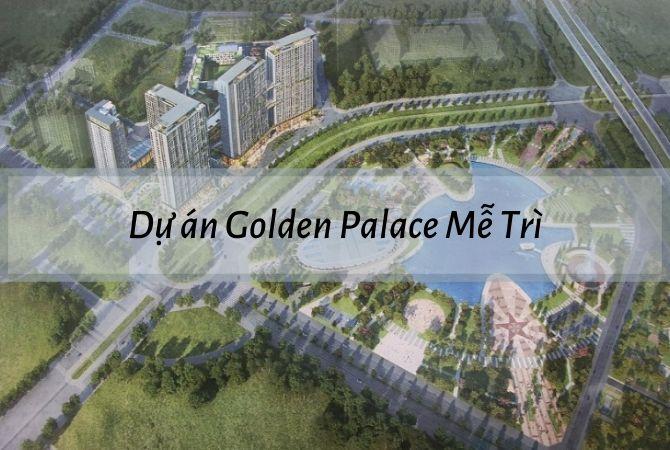 Tổng thể dự án Golden Palace Mễ Trì – Khu đô thị Vân Canh HUD