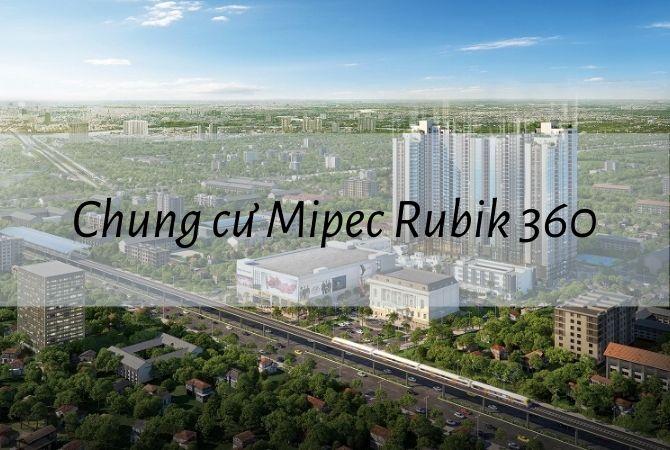 Tổng quan dự án Chung cư Mipec Rubik 360 – Khu đô thị Vân Canh HUD