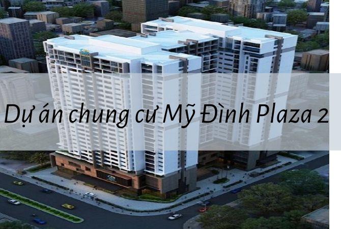 Tổng thể dự án Mỹ Đình Plaza 2 – Khu đô thị Vân Canh HUD