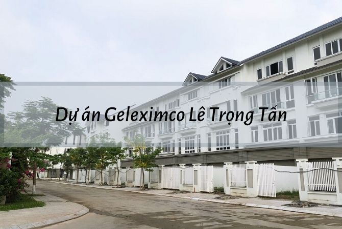 Tổng thể dự án Geleximco Lê Trọng Tấn – Khu đô thị Vân Canh HUD
