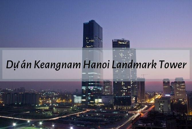 Tổng thể dự án Keangnam Hanoi Landmark Tower – Khu đô thị Vân Canh HUD