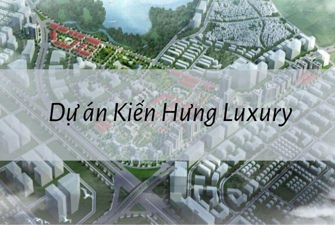 Tổng thể Dự án Kiến Hưng Luxury – Khu đô thị Vân Canh HUD