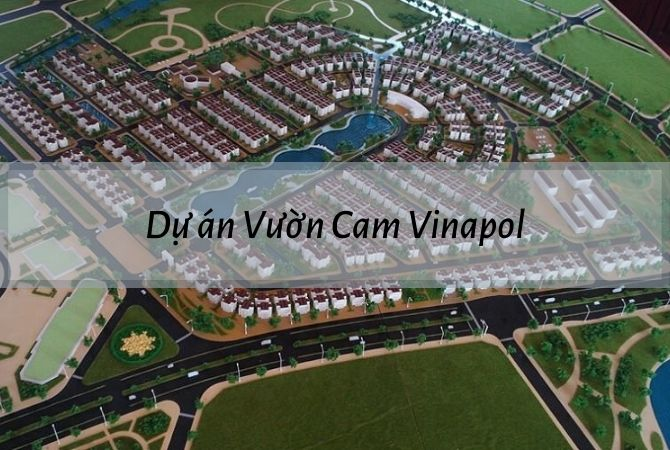 Tổng thể dự án Vườn Cam Vinapol – Khu đô thị Vân Canh HUD