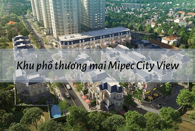 Tổng thể dự án Khu phố thương mại Mipec City View – Khu đô thị Vân Canh HUD